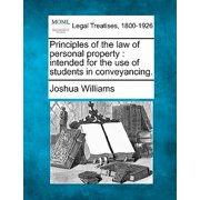 Principles of the Law of Personal Property : Intended for the Use of Students in Conveyancing.