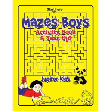 Mazes for Boys : Activity Book 8 Year Old
