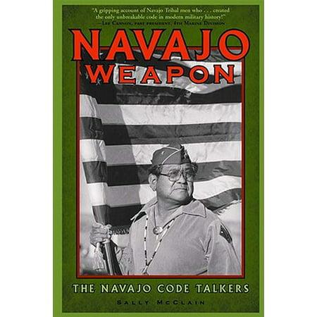 Navajo Weapon : The Navajo Code Talkers