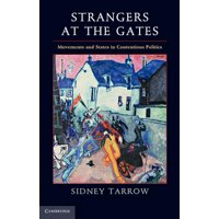 Strangers at the Gates : Movements and States in Contentious Politics. by Sidney Tarrow