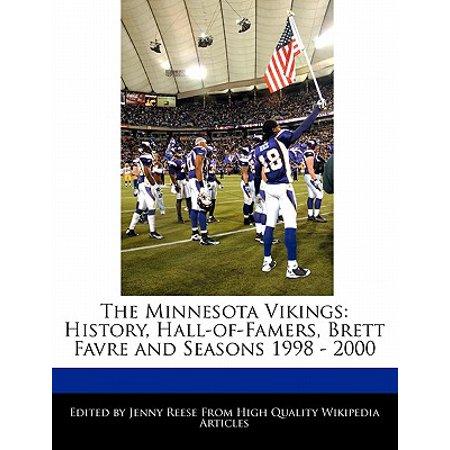 The Minnesota Vikings: History, Hall-Of-Famers, Brett Favre and Seasons 1998 - 2000
