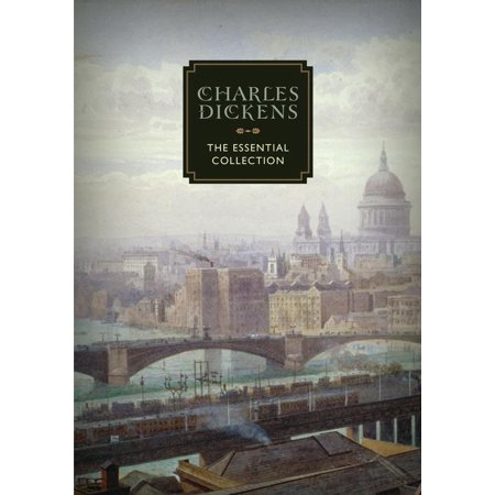 Charles Dickens : The Essential Collection