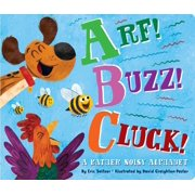 Arf! Buzz! Cluck!: A Rather Noisy Alphabet (Board Book)