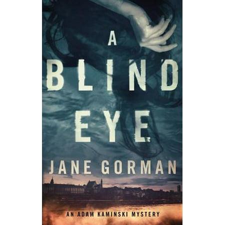 Jane Goldman (A Blind Eye : Book 1 in the Adam Kaminski Mystery)