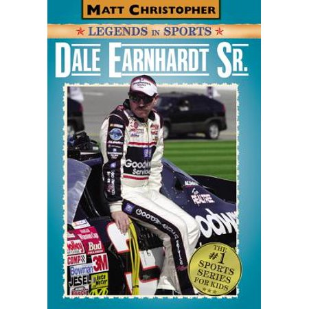- Dale Earnhardt Sr. : Matt Christopher Legends in Sports