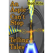 An Aspie Can't Stop Telling Tales - eBook