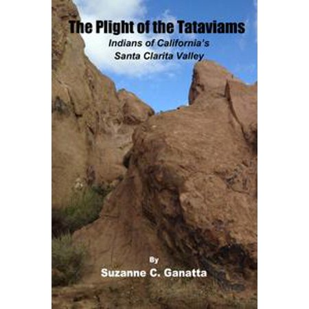 Party City Santa Clarita Ca (Plight of the Tataviams: Indians of California's Santa Clarita Valley -)