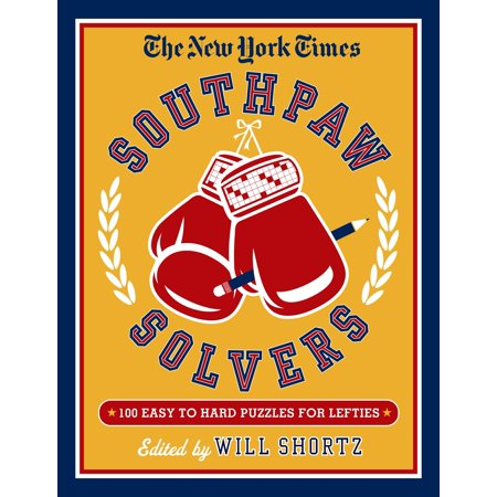 The New York Times Southpaw Solvers: 100 Easy to Hard Crossword Puzzles for