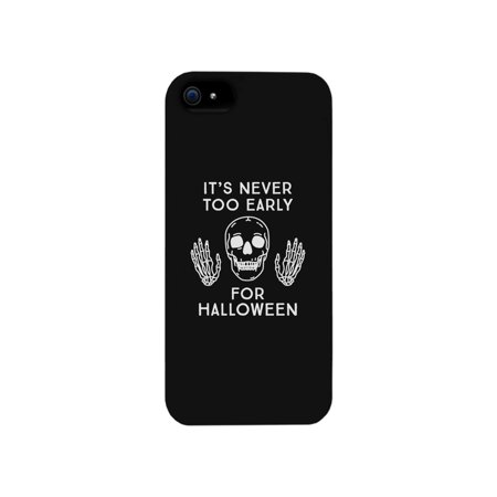 It's Never Too Early For Halloween Black Phone Case](Halloween Phone)