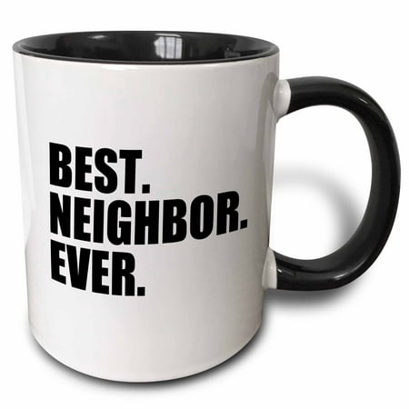 3dRose Best Neighbor Ever - Gifts for good neighbors - fun humorous funny neighborhood humor, Two Tone Black Mug,