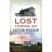 Lost Towns of Eastern Michigan (Hardcover)