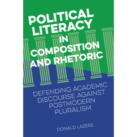 Political Literacy in Composition and Rhetoric - eBook (Style In Composition And Rhetoric)