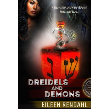 Dreidels and Demons: A Holiday Story from the Messenger Series - -