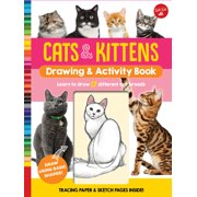 Cats & Kittens Drawing & Activity Book : Learn to Draw 17 Different Cat Breeds - Tracing Paper & Sketch Pages Inside!
