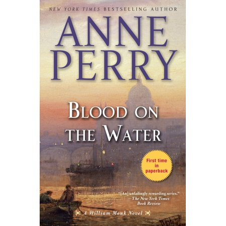 Blood on the Water : A William Monk Novel