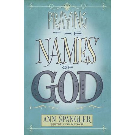 Praying the Names of God (Praying To God For A Miracle In Finance)
