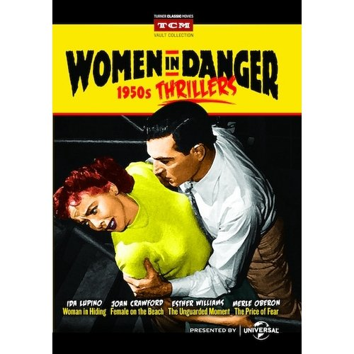 Women In Danger: 1950s Thrillers Woman In Hiding   Female On The Beach   The Unguarded Moment   The Price Of... by