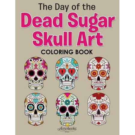 The Day of the Dead Sugar Skull Art Coloring - Sugar Skull Coloring Book