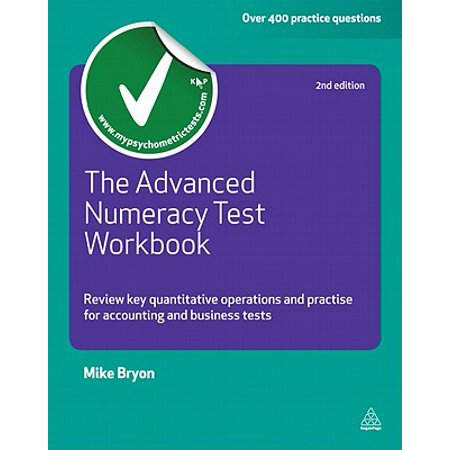 The Advanced Numeracy Test Workbook: Review Key Quantative Operations and Practise for Accounting and Business Tests - (Dma 010 Operations With Integers Practice Test)