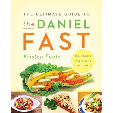 The Ultimate Guide to the Daniel Fast (Daniel Leader Guide)