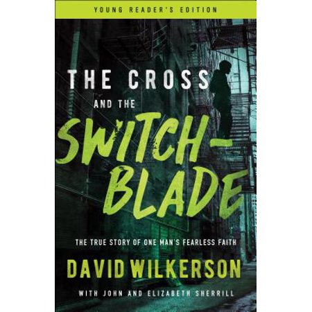 The Cross and the Switchblade : The True Story of One Man