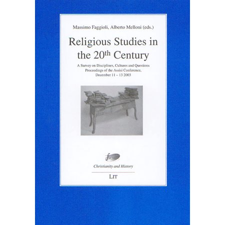 Religious Studies in the 20th Century : A Survey on Disciplines, Cultures and Questions. International Colloquium Assisi 2003
