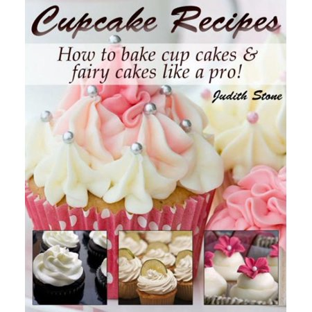 Cupcake Recipes - How to bake cup cakes and fairy cakes Like A Pro - (Conversion Of Cups To Grams In Baking)