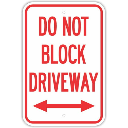 Traffic Signs - Do Not Block Driveway Signs Arrows No Parking 10 x 7 Aluminum Metal Sign Street Weather Approved Sign 0.04 Thickness (7 Block Play Traffic Signs)