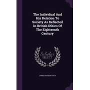 The Individual and His Relation to Society as Reflected in British Ethics of the Eighteenth Century