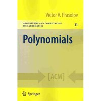 Polynomials (Algorithms and Computation in Mathematics)