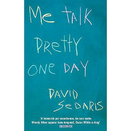 Me Talk Pretty One Day (David Sedaris Me Talk Pretty One Day Audio)