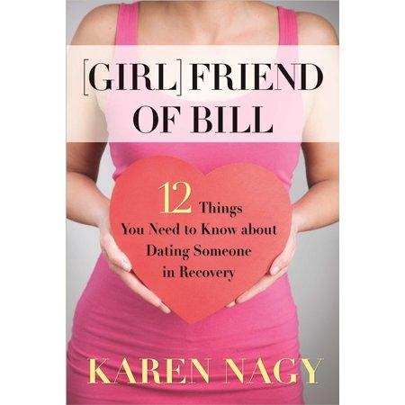 Girlfriend of Bill : 12 Things You Need to Know about Dating Someone in