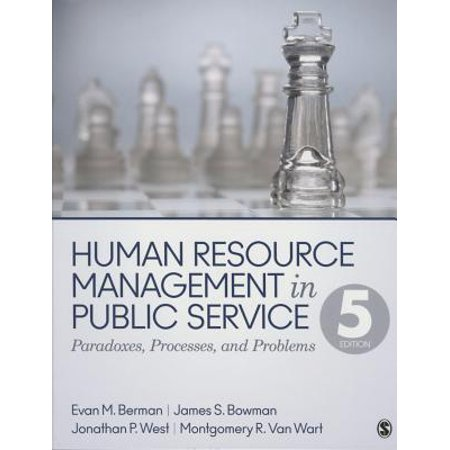 Human Resource Management in Public Service : Paradoxes, Processes, and