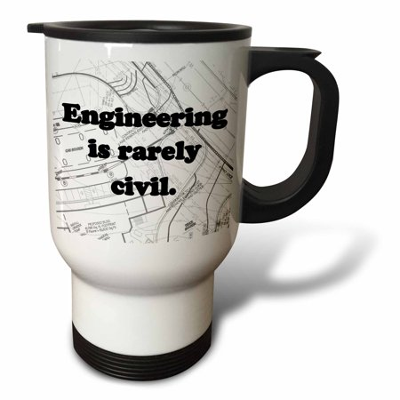 3dRose Engineering is rarely civil, Travel Mug, 14oz, Stainl