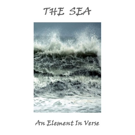 The Sea, An Element In Verse - (Spa Elements)