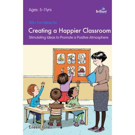 100+ Fun Ideas for a Happier Classroom - eBook (Halloween Display Ideas Classroom)