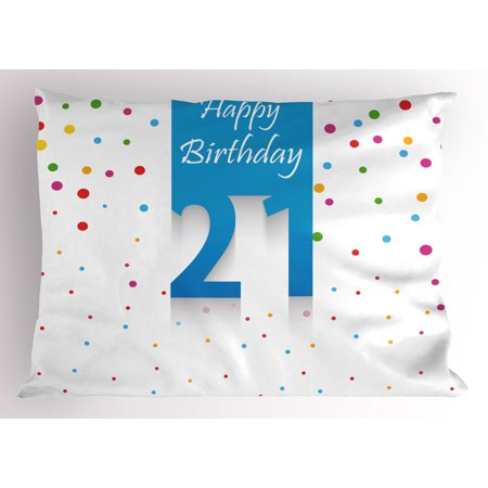 21st Birthday Pillow Sham Party Festive Themed Happy Birthday Celebration Quote on Colorful Background, Decorative Standard Size Printed Pillowcase, 26 X 20 Inches, Multicolor, by - 21st Birthday Theme