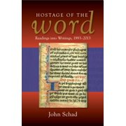 Hostage of the Word : Readings into Writings, 1993-2013