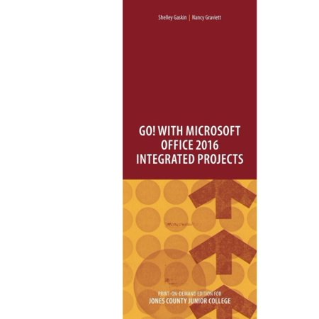 Go  With Microsoft Office 2016 Integrated Projects
