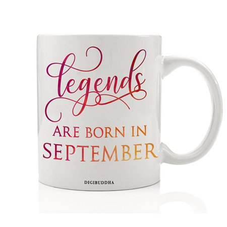 Legends Are Born In September Mug, Birth Month Quote Diva Star Winner The Best Fall Christmas Gift Idea Funny Birthday Present Women Men Husband Wife Coworker 11oz Ceramic Tea Cup by Digibuddha (Best Stars For Birth)