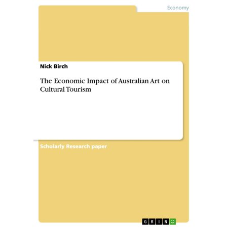 The Economic Impact of Australian Art on Cultural Tourism - eBook - Economic Impact Of Halloween