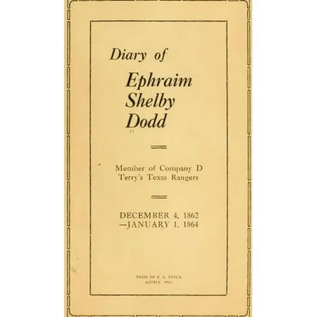 Diary of Ephraim Shelby Dodd; 1862-1864: Terry's Texas Rangers; Company D; 8th Texas Cavalry Regiment - eBook