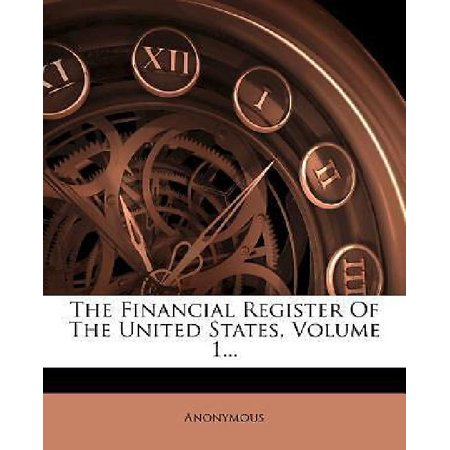 The Financial Register Of The United States  Volume 1