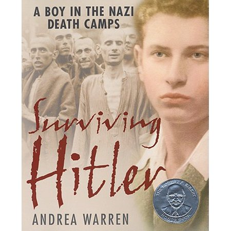 Surviving Hitler : A Boy in the Nazi Death Camps