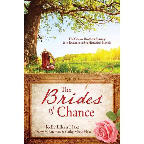 The Brides of Chance: The Chance Brothers Journey into Romance in Six Historic Novels