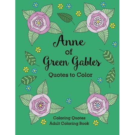 Anne Of Green Gables Quotes To Color  Coloring Book Featuring Quotes From L M  Montgomery