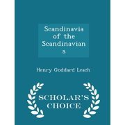 Scandinavia of the Scandinavians - Scholar's Choice Edition