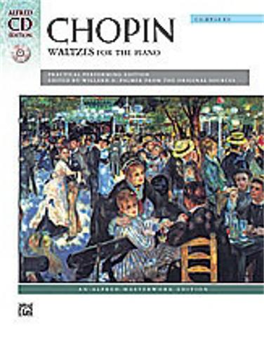 Alfred Chopin Waltzes Complete A Practical Performing Edition (Book and CD) by Alfred Publishing Company