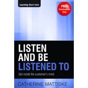 Listen and Be Listened To: Get Inside the Customers Mind - eBook