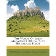 The Works of Lord Macaulay : Critical and Historical Essays